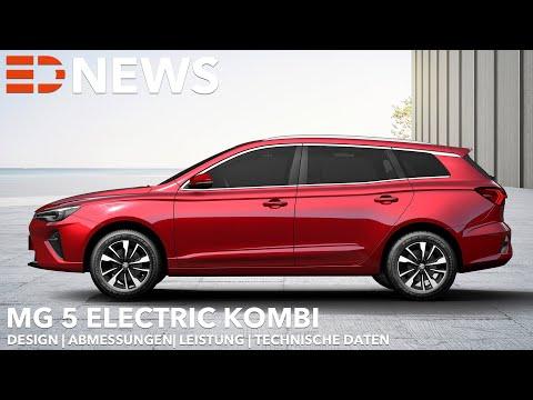 2022 MG 5 Electric Kombi | Endlich ein Elektro Kombi | Electric Drive News